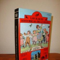 Libros de segunda mano: LAS RAÍCES HISTÓRICAS DEL CUENTO - VLADIMIR PROPP - EDITORIAL FUNDAMENTOS. Lote 263810780