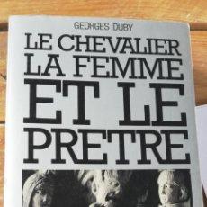 Libros de segunda mano: LE CHEVALIER, LA FEMME ET LE PRÊTRE. GEORGES DUBY. HACHETTE. 1981. Lote 263885370