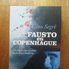 Libros de segunda mano: FAUSTO EN COPENHAGUE, GINO SEGRE, UNA LUCHA POR EL ALMA DE LA FISICA MODERNA, ARIEL, 2010. Lote 264571354