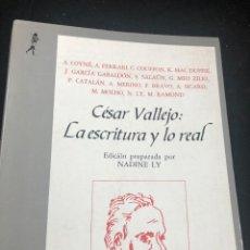 Libros de segunda mano: CÉSAR VALLEJO LA ESCRITURA Y LO REAL. CINCUENTENARIO DE VALLEJO TEXTOS PREPARADOS POR NADINE LY 1988. Lote 265802819