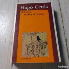 Libros de segunda mano: IDEOLOGÍA DE LOS CUENTOS DE HADAS - HUGO CERDA - AKAL BOLSILLO. Lote 265859344