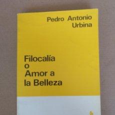 Libros de segunda mano: FILOCALÍA O AMOR A LA BELLEZA. PEDRO ANTONIO URBINA. ANTONIO MILLÁN PUELLES. EDICIONES RIALP. LIBRO. Lote 266058428