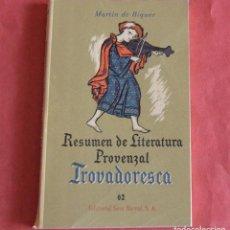 Libros de segunda mano: RESUMEN DE LITERATURA PROVENZAL TROVADORESCA - MARTIN DE RIQUER - SEIX BARRAL. Lote 266517463