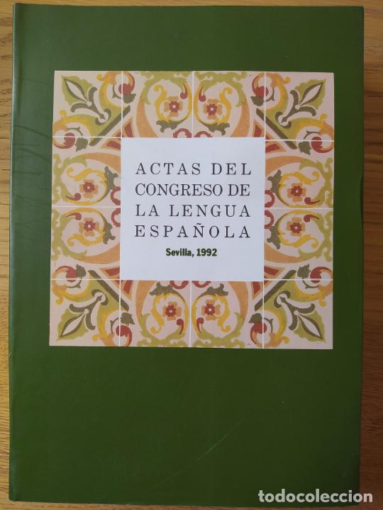 ACTAS DEL CONGRESO DE LA LENGUA ESPAÑOLA, SEVILLA, 1992. ED. PABELLON DE ESPAÑA, RARO (Libros de Segunda Mano (posteriores a 1936) - Literatura - Ensayo)