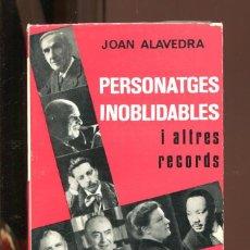 Libri di seconda mano: JOAN ALAVEDRA.PERSONATGES INOBLIDABLES I ALTRES RECORDS. ED.SELECTA 1968.1ª EDICIÓ.DEDICAT PER AUTOR. Lote 267564724