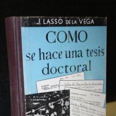 Libri di seconda mano: CÓMO SE HACE UNA TESIS DOCTORAL. O MANUAL DE TÉCNICA DE LA DOCUMENTACIÓN.- LASSO DE LA VEGA, JAVIER.. Lote 267796914