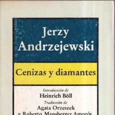Livres d'occasion: CENIZAS Y DIAMANTES - JERZY ANDRZEJEWSKI - BRUGUERA 1985. Lote 268277464