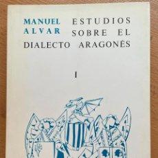 Libros de segunda mano: ESTUDIOS SOBRE EL DIALECTO ARAGONES, TOMO I, MANUEL ALVAR. Lote 268570399