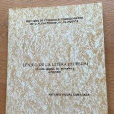 Libros de segunda mano: LEXICO DE LA LITERA (HUESCA) EL REINO VEGETAL, LOS ANIMALES Y EL HOMBRE, ANTONIO VIUDAS CAMARASA. Lote 268573699