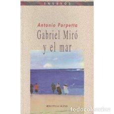Libros de segunda mano: GABRIEL MIRÓ Y EL MAR - PORPETTA, ANTONIO. Lote 268797319
