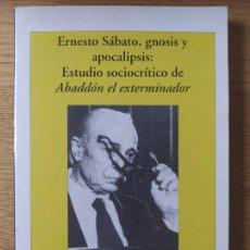 Libros de segunda mano: ERNESTO SÁBATO, GNOSIS Y APOCALIPSIS: ESTUDIO SOCIOCRÍTICO DE ?ABADDÓN EL EXTERMINADOR?. Lote 268909774