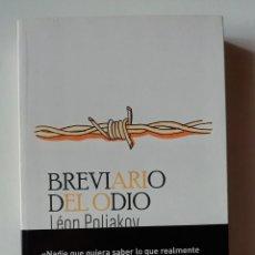 Libros de segunda mano: BREVIARIO DEL ODIO (DESCATALOGADO) - LÉON POLIAKOV - EDICIONES CÓMPLICES 2011. Lote 269014649