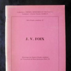 Libros de segunda mano: HOMENATGE J. V. FOIX. HOMMAGE À LA MEMOIRE DU POÈTE CATALAN DU CENTRE D'ÉTUDES CATALANES. Lote 269062433