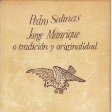 Libros de segunda mano: PEDRO SALINAS. JORGE MANRIQUE O TRADICIÓN Y ORIGINALIDAD. SEIX BARRAL, BARCELONA 1973.. Lote 269158388