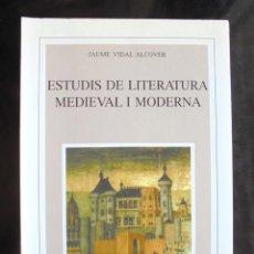Libros de segunda mano: ESTUDIS DE LITERATURA MEDIEVAL I MODERNA JAUME VIDAL ALCOVER IMPECABLE 1996 EDITORIAL MOLL, MALLORCA. Lote 269165958