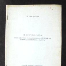 Libros de segunda mano: EL DÉU D'AMOR CAÇADOR JAUME VIDAL ALCOVER. EDICIÓ D'UN TEXT EN NOVES RIMADES DEL SEGLE XIV. Lote 269167093