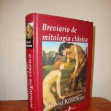 Libros de segunda mano: BREVIARIO DE MITOLOGÍA CLÁSICA - MICHAEL KOHLMEIER - EDICIONES EDHASA. Lote 269186903