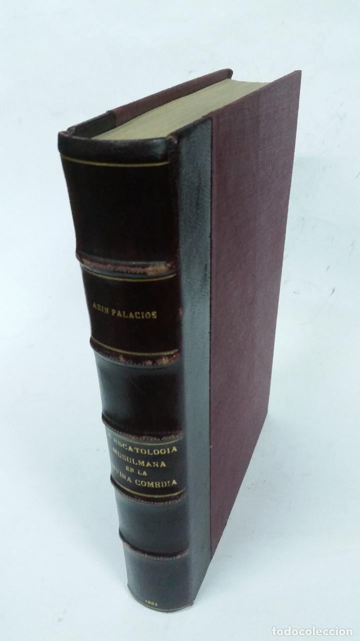 1961 - MIGUEL ASÍN PALACIOS - LA ESCATOLOGÍA MUSULMANA EN LA DIVINA COMEDIA (Libros de Segunda Mano (posteriores a 1936) - Literatura - Ensayo)