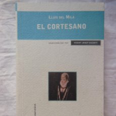 Libros de segunda mano: EL CORTESANO. 2010 LLUIS DEL MILA. Lote 269445568