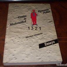 Libri di seconda mano: CONTRA LA MODERNIDAD, FERNANDO POBLET. ENSAYO, EDICIONES LIBERTARIAS 1.985. Lote 269778663