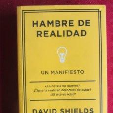 Libros de segunda mano: HAMBRE DE REALIDAD. UN MANIFIESTO. DAVID SHIELDS. ED. CÍRCULO DE TIZA. 1ªED. 2015. Lote 270208113
