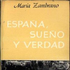 Libros de segunda mano: MARÍA ZAMBRANO : ESPAÑA, SUEÑO Y VERDAD (EDHASA, 1965). Lote 270217808