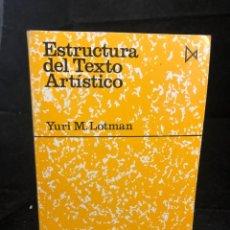 Libros de segunda mano: ESTRUCTURA DEL TEXTO ARTÍSTICO. YURI LOTMAN. EDICIONES ISTMO, COLECCIÓN FUNDAMENTOS, 1970. Lote 270227468