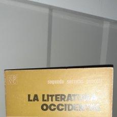 Libros de segunda mano: LA LITERATURA OCCIDENTAL. SEGUNDO SERRANO PONCELA.. Lote 270227738