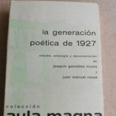 Libros de segunda mano: LA GENERACIÓN POÉTICA DE 1927. - GONZALEZ MUELA, JOAQUÍN; ROZAS, JUAN MANUEL.. Lote 270237088