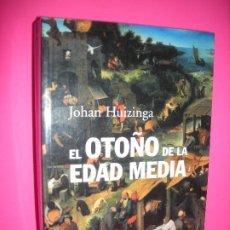 Libros de segunda mano: EL OTOÑO DE LA EDAD MEDIA - JOHAN HUIZINGA - ALIANZA ENSAYO 2004. Lote 270242548