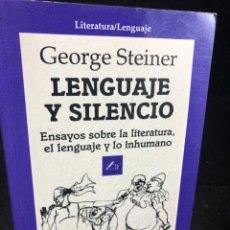 Libros de segunda mano: LENGUAJE Y SILENCIO, ENSAYOS DOBRE LA LITERATURA, EL LENGUAJE Y LO INHUMANO. GEORGE STEINER. GEDISA. Lote 270521943