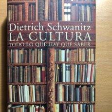 Libros de segunda mano: LA CULTURA. TODO LO QUE HAY QUE SABER. DIETRICH SCHWANITZ. TAURUS.. Lote 270642883