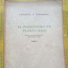 Libros de segunda mano: EL PERIODISMO EN PUERTO RICO - ANTONIO S. PEDRERA - TOMO I (Y ÚNICO) 1941 INTONSO. Lote 271588043