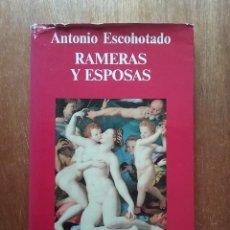 Libros de segunda mano: RAMERAS Y ESPOSAS, ANTONIO ESCOHOTADO, ANAGRAMA, 1993. Lote 272146558