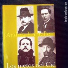 Libros de segunda mano: LOS NIETOS DEL CID. ANDRES TRAPIELLO. LA NUEVA EDAD DE ORO DE LA LITERATURA ESPAÑOLA. 1898-1914.. Lote 273472218