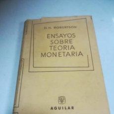 Libros de segunda mano: ENSAYOS SOBRE TEORÍA MONETARIA. D.H.ROBERTSON. 3º EDICIÓN. 1961. AGUILAR. Lote 273617713