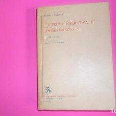 Libros de segunda mano: LA PROSA NARRATIVA DE JORGE LUIS BORGES, JAIME ALAZRAKI, ED. GREDOS, TAPA BLANDA. Lote 273711528