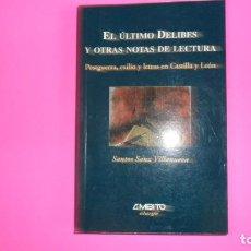 Libros de segunda mano: EL ÚLTIMO DELIBES Y OTRAS NOTAS DE LECTURA, SANTOS SANZ VILLANUEVA, ED. ÁMBITO, TAPA BLANDA. Lote 273720558