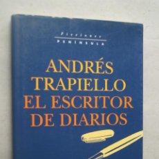 Libros de segunda mano: EL ESCRITOR DE DIARIOS. ANDRÉS TRAPIELLO.. Lote 273949308