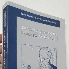 Libros de segunda mano: BIBLIOGRAFÍA GENERAL DE RAMÓN DEL VALLE-INCLÁN - J. SERRANO, A. DE JUAN BOLUFER. Lote 277062703