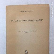 """Libros de segunda mano: JOSÉ ROMEU FIGUERAS. """"DE LOS ÁLAMOS VENGO, MADRE"""". SEPARATA HOMENAJE A DÁMASO ALONSO. 1963. Lote 277063528"""