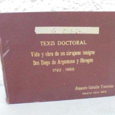 Libros de segunda mano: TEXIS DOCTORAL. VIDA Y OBRA DE UN CIRUJANO INSIGNE DIEGO DE ARGUMOSA Y OBREGON. A.GABALIN TRAVIESAS. Lote 277150998