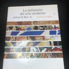 Libros de segunda mano: LA DEFINICIÓN DEL ARTE MODERNO. ALFRED H. BARR JR. ALIANZA FORMA. 1989. Lote 277189533