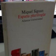 Libros de segunda mano: ESPAÑA PLURILINGÜE - SIGUAN, MIGUEL. Lote 277219243