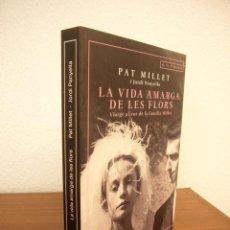 Libros de segunda mano: PAT MILLET: LA VIDA AMARGA DE LES FLORS. VIATGE AL COR DE LA FAMÍLIA MILLET (ANGLE, 2019) PERFECTE. Lote 277257628