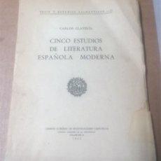 Libros de segunda mano: CARLOS CLAVERÍA, CINCO ESTUDIOS DE LITERATURA ESPAÑOLA MODERNA, SALAMANCA, 1945. Lote 277266763