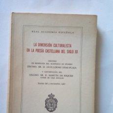 Libros de segunda mano: LA DIMENSIÓN CULTURALISTA EN LA POESÍA CASTELLANA DEL SIGLO XX - REAL ACADEMIA ESPAÑOLA. Lote 277270298
