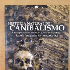 Libros de segunda mano: HISTORIA NATURAL DEL CANIBALISMO / MANUEL MOROS PEÑA / 2008. NOWTILUS. Lote 277554123