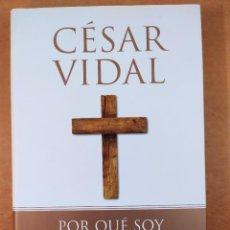 Libros de segunda mano: POR QUÉ SOY CRISTIANO / CÉSAR VIDAL / 1ªED.2008. PLANETA / DEDICATORIA DEL AUTOR. Lote 277562858