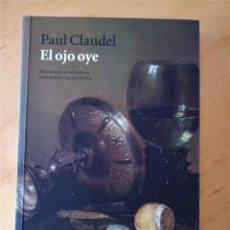 Libros de segunda mano: PAUL CLAUDEL EL OJO OYE. Lote 277658403